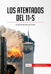 Los atentados del 11-S: El trauma de toda una nación