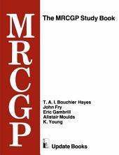 The MRCGP Study Book: Tests and self-assessment exercises devised by MRCGP examiners for those preparing for the exam