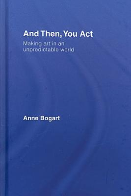 And Then  You Act