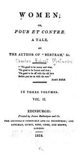 Women: Or, Pour Et Contre. A Tale, Volume 2