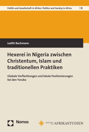 Hexerei in Nigeria zwischen Christentum  Islam und traditionellen Praktiken PDF