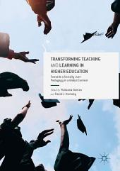 Transforming Teaching and Learning in Higher Education: Towards a Socially Just Pedagogy in a Global Context