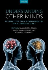 Understanding Other Minds: Perspectives from developmental social neuroscience, Edition 3