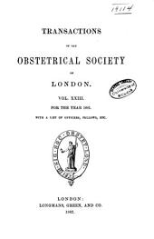 Transactions of the Obstetrical Society of London: Volume 23