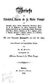 Briefe an Friedrich baron de la Motte Fouque von Chamisso, Chezy, Collin [u.a.]: mit einer biographie Fouque's von Jul