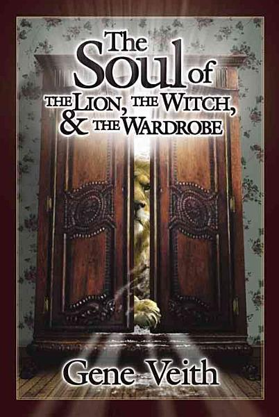 The Soul of the Lion, the Witch, & the Wardrobe
