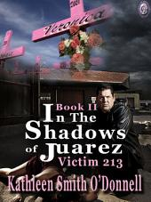In the Shadows of Juarez: Victim 213, Book 2