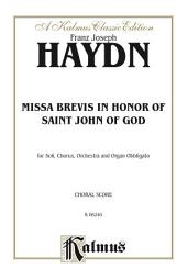 Missa Brevis in B-flat - in Honor of Saint John of God: For SATB Solo, SATB Chorus/Choir, Orchestra and Organ Obbligato with Latin Text (Choral Score)