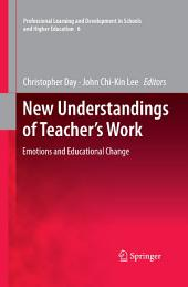 New Understandings of Teacher's Work: Emotions and Educational Change