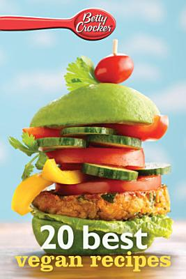 Betty Crocker 20 Best Vegan Recipes PDF