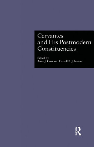 Cervantes and His Postmodern Constituencies
