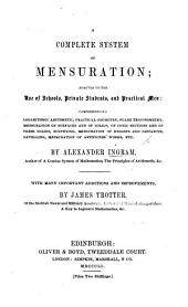 A complete System of Mensuration ... With many ... Additions ... by J. Trotter