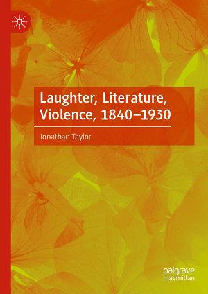 Laughter  Literature  Violence  1840   1930 PDF