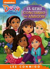 El Gran Concurso de Amigos Lee Conmigo Libro de Cuentos (Dora and Friends)