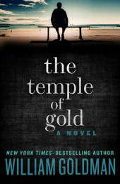 The Temple of Gold: A Novel
