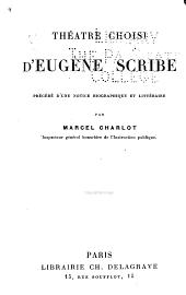 Théâtre choisi d'Eugène Scribe ...