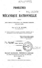Problemes de mecanique rationnelle disposes pour servir d'applications aux principes enseignes dans les cours