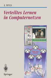 Verteiltes Lernen in Computernetzen: Eine Tele-Media-Trainingsarchitektur