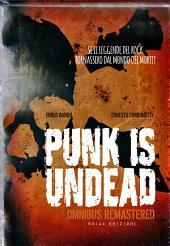 Punk is Undead OMNIBUS: Se le leggende del rock tornassero dal mondo dei morti?