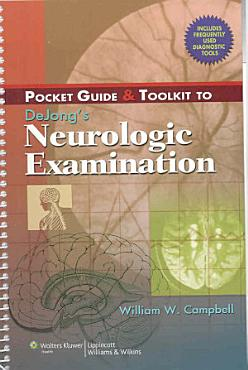 Pocket Guide and Toolkit to Dejong s Neurologic Examination PDF