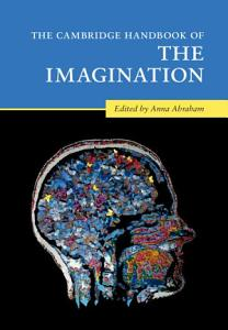 The Cambridge Handbook of the Imagination PDF