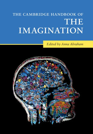 The Cambridge Handbook of the Imagination