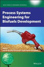 Process Systems Engineering for Biofuels Development PDF