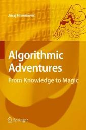 Algorithmic Adventures: From Knowledge to Magic
