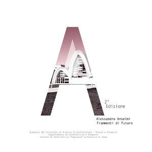 Alessandro Anselmi Frammenti di Futuro
