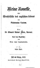 Meine novelle, oder, Wechselfälle des englischen Lebens von Pisistratus Caxton: Bände 1-2