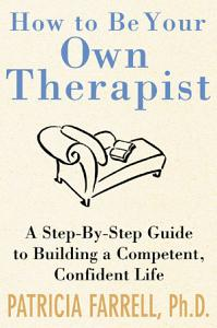 How to Be Your Own Therapist PDF