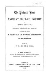The Pictorial Book of Ancient Ballad Poetry of Great Britain, Historical, Traditional, and Romantic: Together with a Selection of Modern Imitations, and Translations. With Introductory Notices, Glossary, Etc