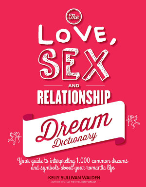 The Love  Sex  and Relationship Dream Dictionary PDF