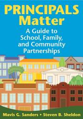 Principals Matter: A Guide to School, Family, and Community Partnerships