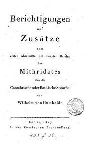 Berichtigungen und Zusätze zum ersten Abschnitte des zweyten Bandes des Mithridates [of J.C. Adelung].