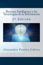Business Intelligence y las Tecnologías de la Información: 2ª Edición