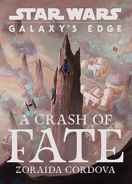 Download Star Wars  Galaxy s Edge  A Crash of Fate Book
