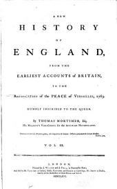 A New History of England: From the Earliest Accounts of Britain to the Ratification of the Peace of Versailles, 1763, Volume 3