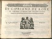 DI CIPRIANO DE RORE IL PRIMO LIBRO DE MADRIGALI a quattro Voci, Nouamente per Antonio Gardano con ogni diligentia ristampato. A QVATRO VOCI