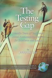 The Testing Gap: Scientific Trials of Test-driven School Accountability Systems for Excellence and Equity