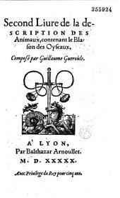 Second liure de la description des animaux, contenant le blason des oyseaux composé par Guillaume Gueroult