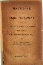 Handboek voor het onderwijs in het Oude Testament ten dienste van de catechisatie, het huisgezin en de zondagsschool, tevens leiddraad bij het onderzoek der Heilige Schrift