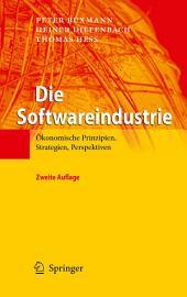 Die Softwareindustrie: Ökonomische Prinzipien, Strategien, Perspektiven, Ausgabe 2