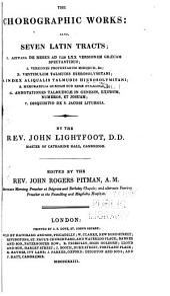 The Whole Works of the Rev. John Lightfoot: Master of Catharine Hall, Cambridge, Volume 10
