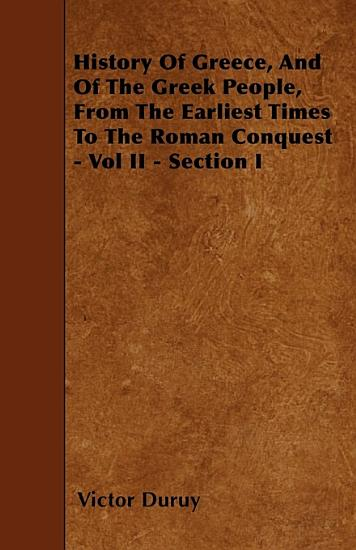 History of Greece  and of the Greek People  from the Earliest Times to the Roman Conquest   Vol II   PDF