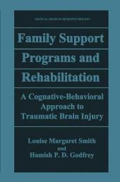 Family Support Programs and Rehabilitation: A Cognitive-Behavioral Approach to Traumatic Brain Injury