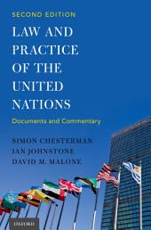 Law and Practice of the United Nations: Edition 2