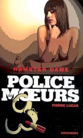 Police des moeurs no190 Hamster dame
