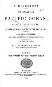 A Directory for the Navigation of the Pacific Ocean: The coasts of the Pacific Ocean