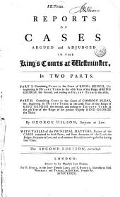 Reports of cases argued and adjudged in the King's courts at Westminster ... [1742-1774]: Parts 1-2